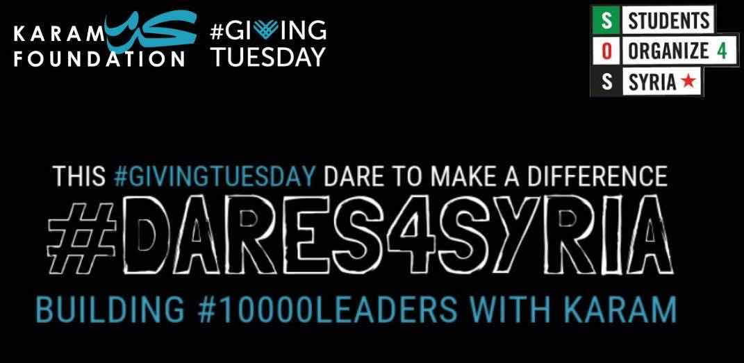 Students Organize for Syria is partnering up with Karam Foundation for #GivingTuesday's Dares4Syria Campaign.